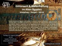 Götterwelt & Weltenheilung im Alten Ägypten Schöpfung – Tempel – Ma'at
